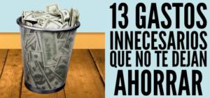 13 gastos innecesarios que acaban con tu dinero y te impiden ahorrar